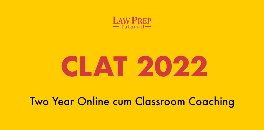 CLAT 2022 online cum classroom coaching