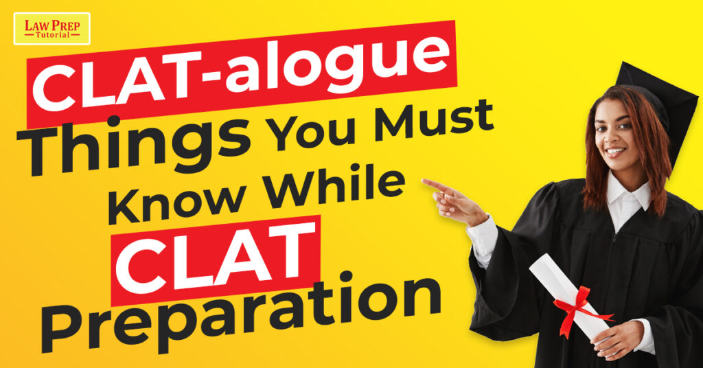 Things you must know while Clat Preparation