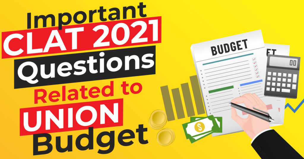 CLAT 2021 Questions Related to Union Budget