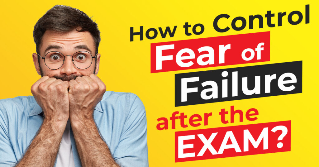 How to Control Fear of Failure After Exam