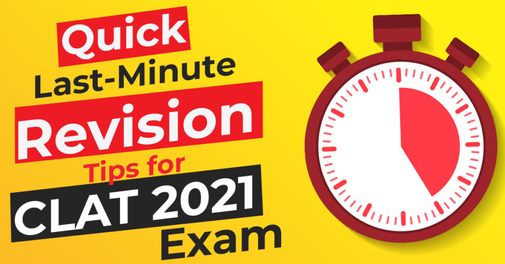 Quick Last-Minute Revision Tips For CLAT 2021 Exam