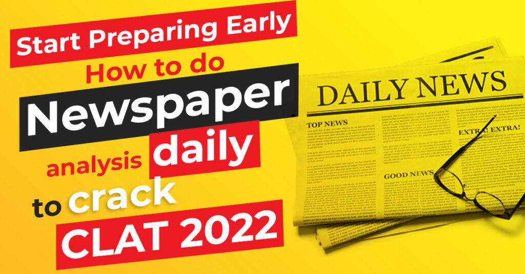 How to do newspaper analysis daily to crack CLAT 2022