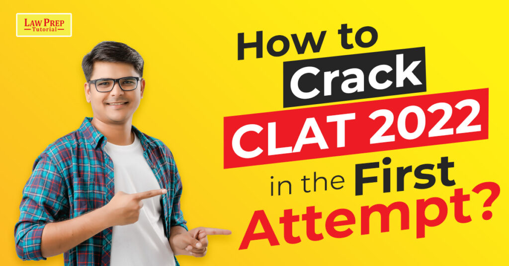 Crack CLAT 2022 in First Attempt
