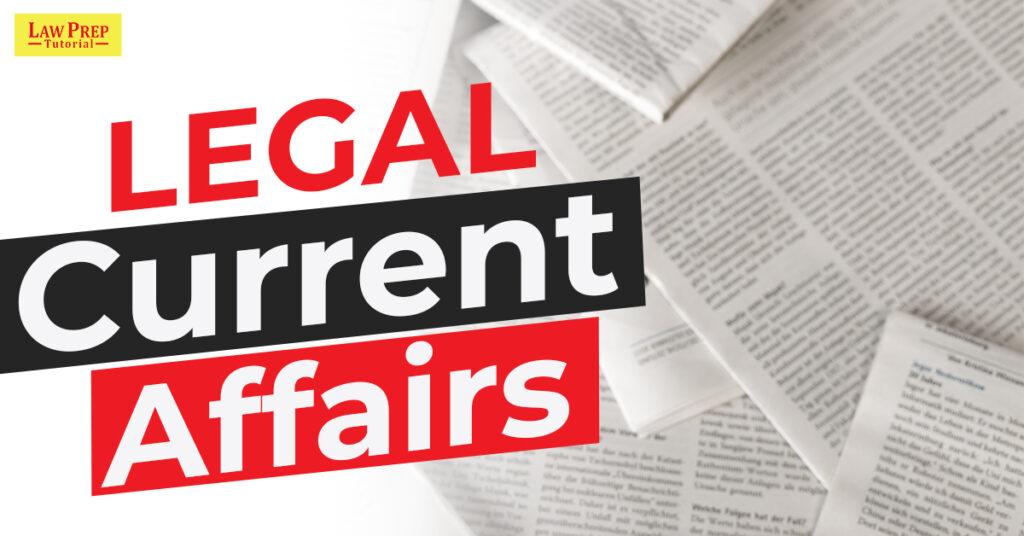 Legal Current Affairs