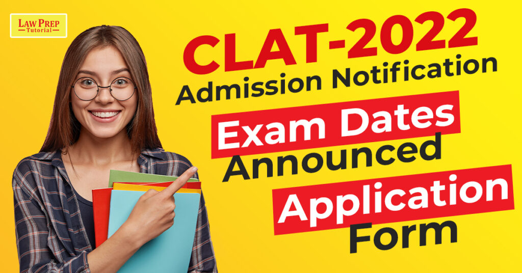 CLAT 2022: Admission Notification, Exam Dates Announced, Application Form